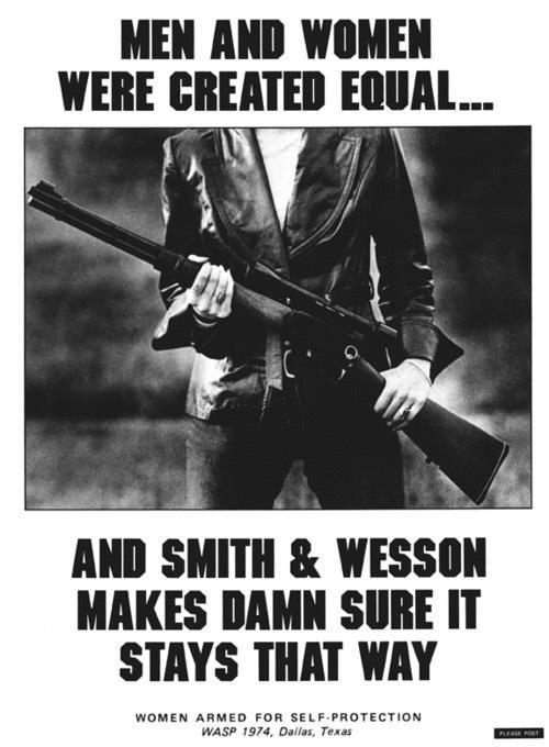 Men and women were created equal... and Smith and Wesson makes damn sure it stays that way Picture Quote #1
