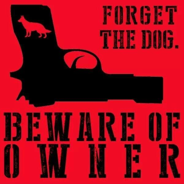 Forget the dog. Beware of owner Picture Quote #1
