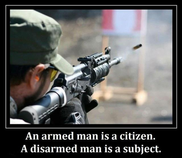 An armed man is a citizen. A disarmed man is a subject Picture Quote #1