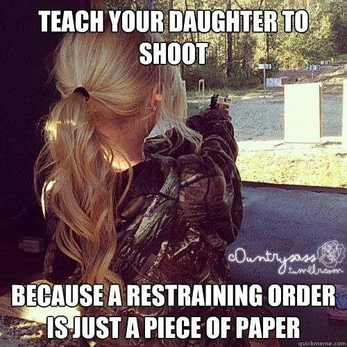 Teach your daughters to shoot because a restraining order is just a piece of paper Picture Quote #1