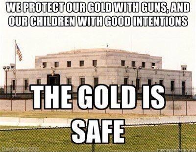 We protect our gold with guns, and our children with good intentions. The gold is safe Picture Quote #1