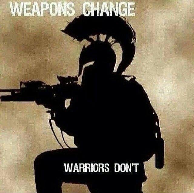 Weapons change. Warriors don't Picture Quote #1