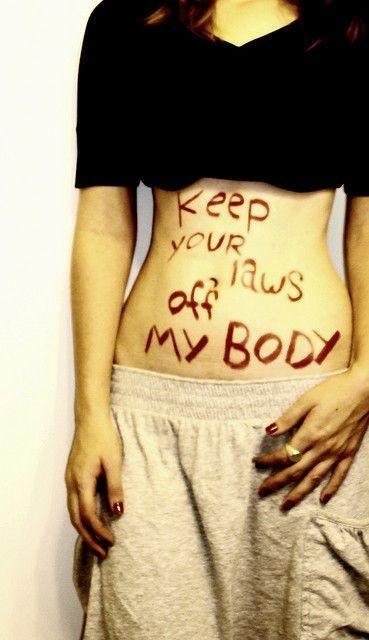 Keep your laws off my body Picture Quote #1
