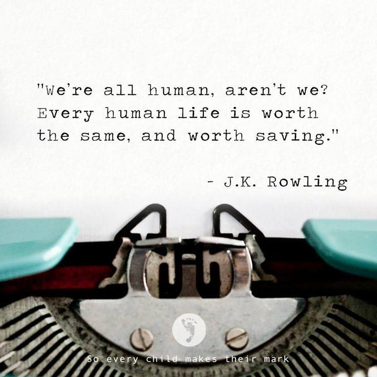 We're all human, aren't we? Every human life is worth the same, and worth saving Picture Quote #1