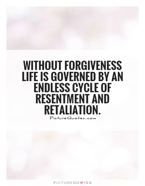 Without forgiveness life is governed by an endless cycle of resentment and retaliation Picture Quote #1