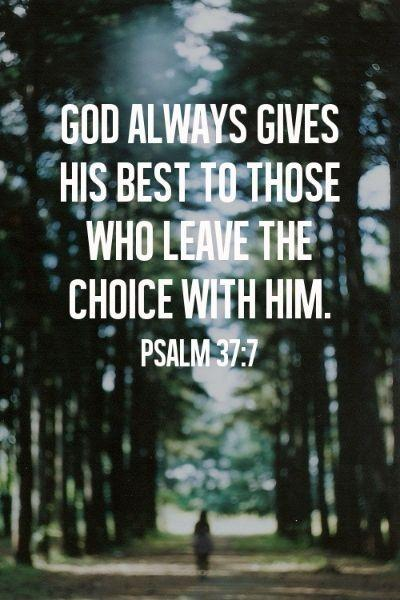 God always give his best to those who leave the choice with him Picture Quote #1