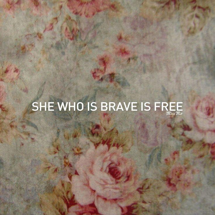 She who is brave is free Picture Quote #2