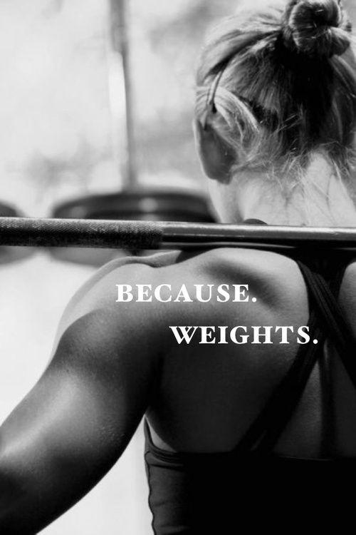 Because. Weights Picture Quote #1