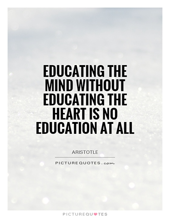 Educating the mind without educating the heart is no education at all Picture Quote #1