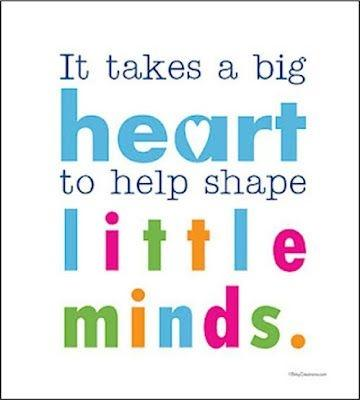 It takes a big heart to shape little minds Picture Quote #1