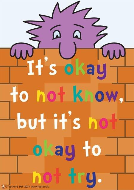 It's okay to not know, but it's not okay to not try Picture Quote #1