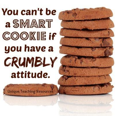 You can't be a smart cookie if you have a crumbly attitude Picture Quote #1