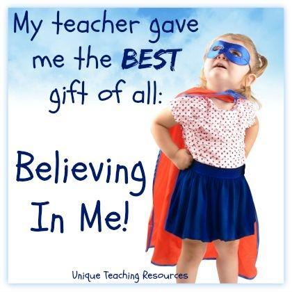My teacher gave me the best gift of all: Believing in me Picture Quote #1