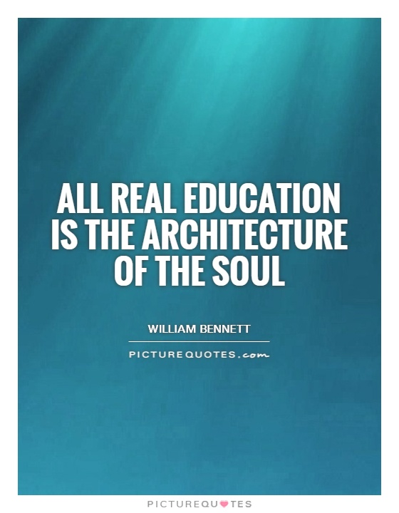 All real education is the architecture of the soul Picture Quote #1