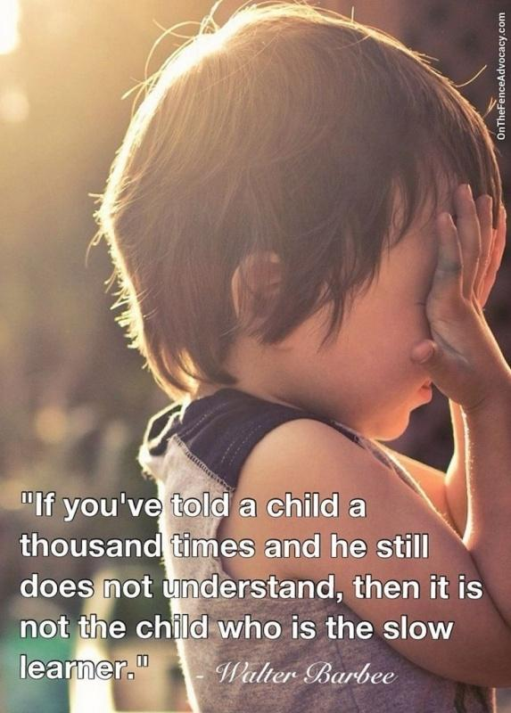 If you've told a child a thousand times and he still doesn't understand, then it is not the child who is a slow learner Picture Quote #1