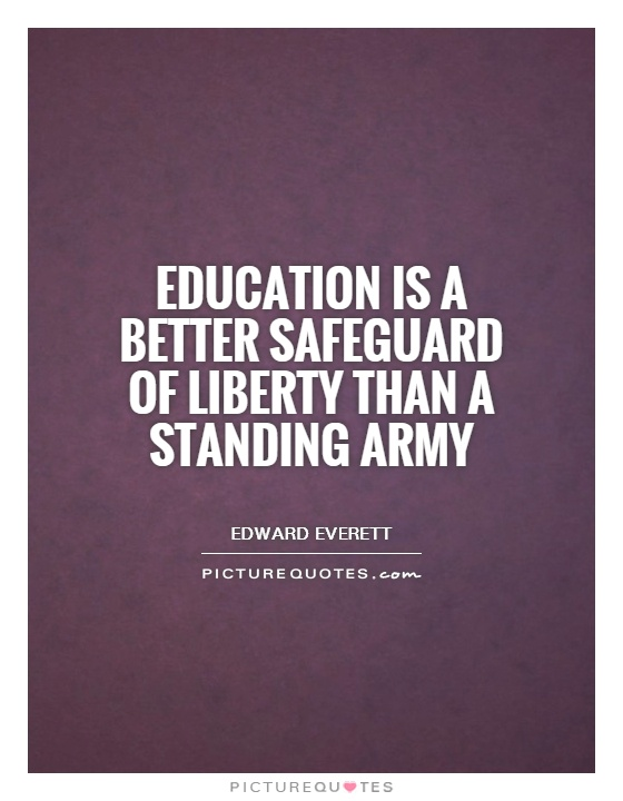 Education is a better safeguard of liberty than a standing army Picture Quote #1