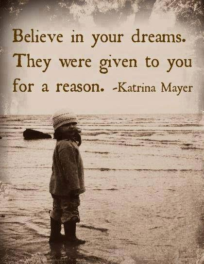 Believe in your dreams. They were given to you for a reason Picture Quote #1