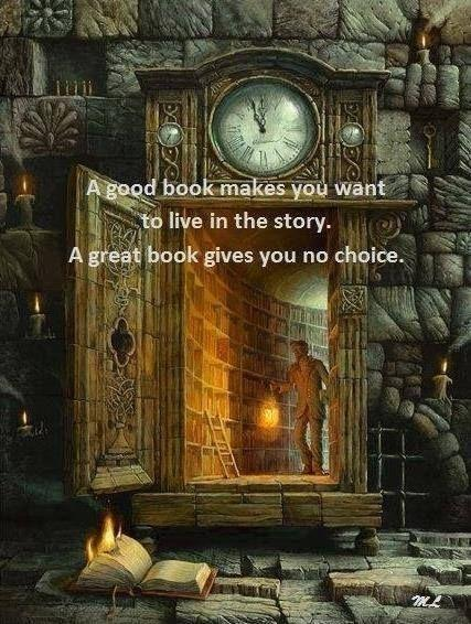 A good book makes you want to live the story. A great book gives you no choice Picture Quote #1