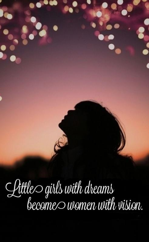 Little girls with dreams become women with vision Picture Quote #1