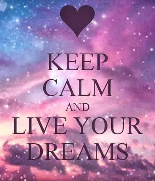 Keep calm and live your dreams Picture Quote #1