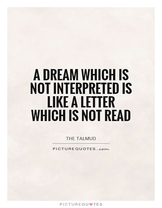 A dream which is not interpreted is like a letter which is not read Picture Quote #1
