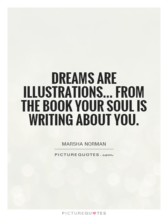 Dreams are illustrations... from the book your soul is writing about you Picture Quote #1