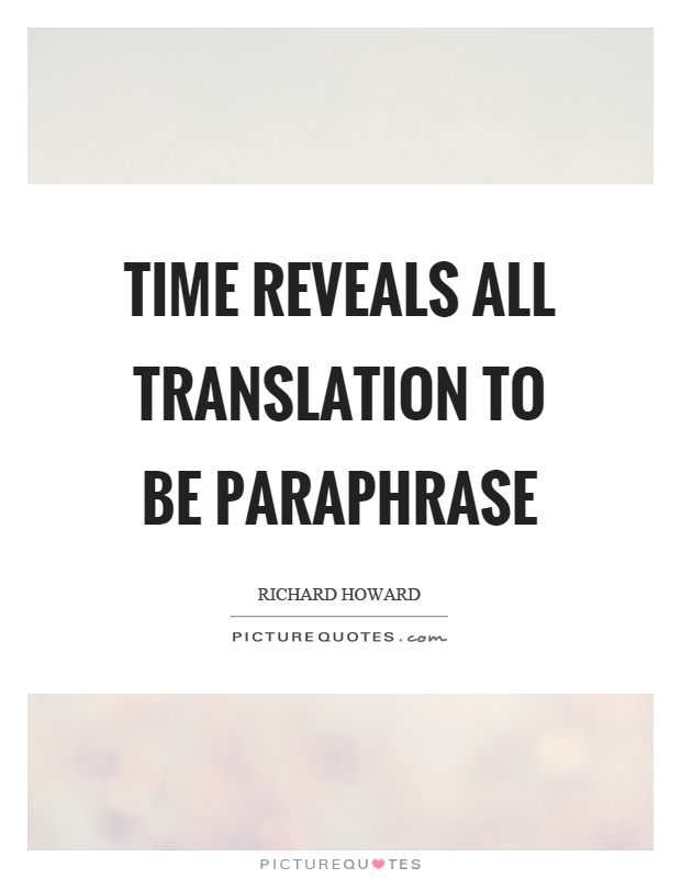 Time reveals all translation to be paraphrase Picture Quote #1