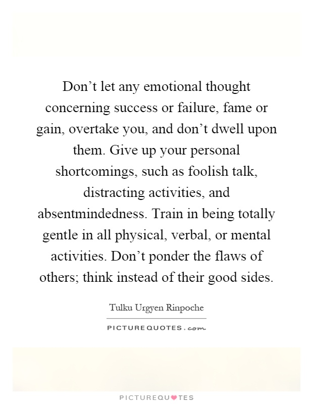 don t let any emotional thought concerning success or