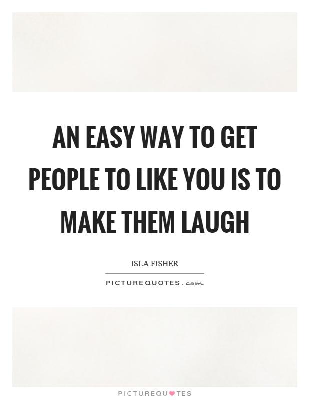 Make You Laugh Quotes & Sayings
