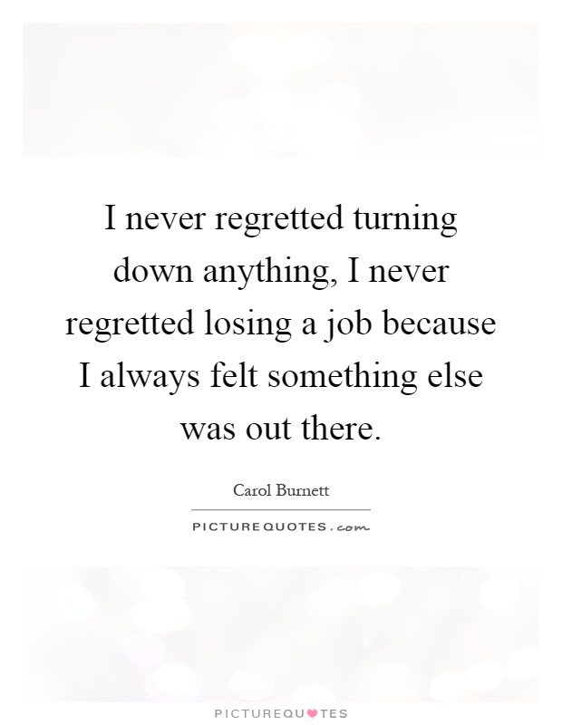 I Never Regret Quotes & Sayings   I Never Regret Picture Quotes