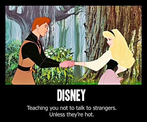 Disney. Teaching you not to talk to strangers, unless they're hot Picture Quote #1