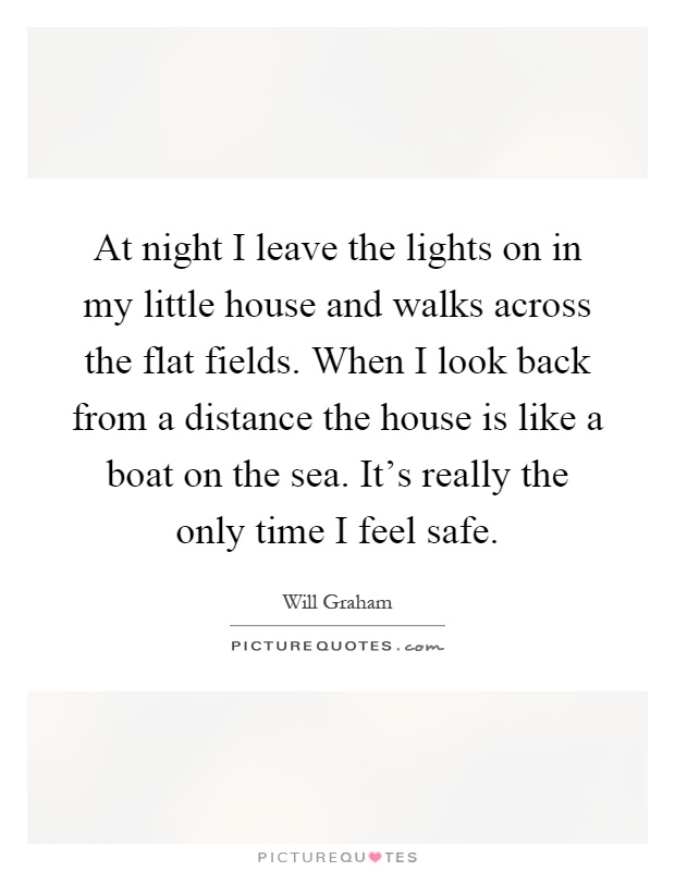 at night i leave the lights on in my little house and walks picture quotes. Black Bedroom Furniture Sets. Home Design Ideas