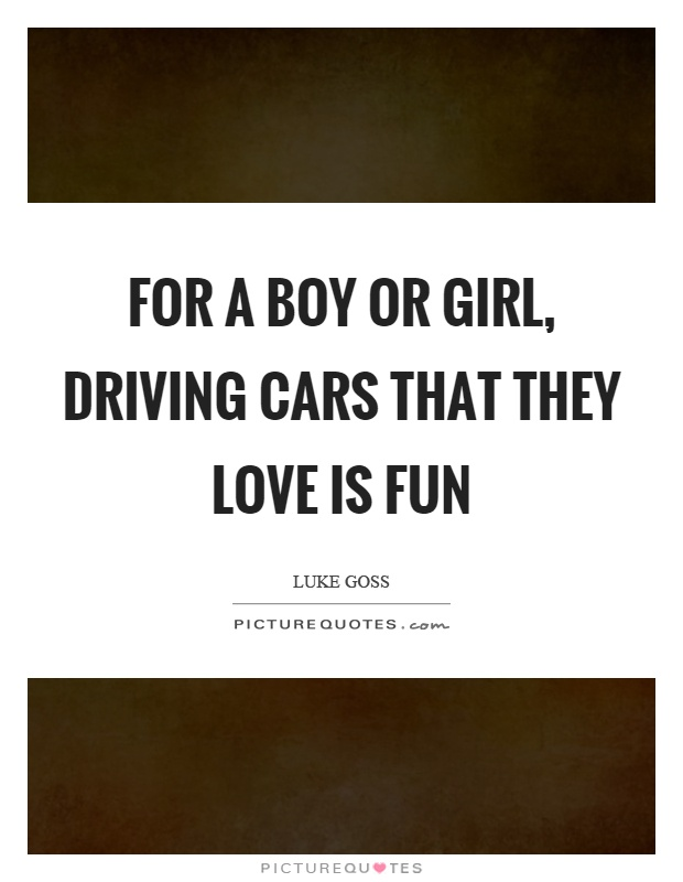 for a boy or girl driving cars that they love is fun