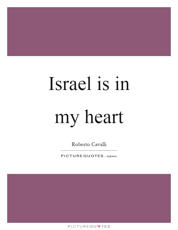 Israel is in my heart Picture Quote #1