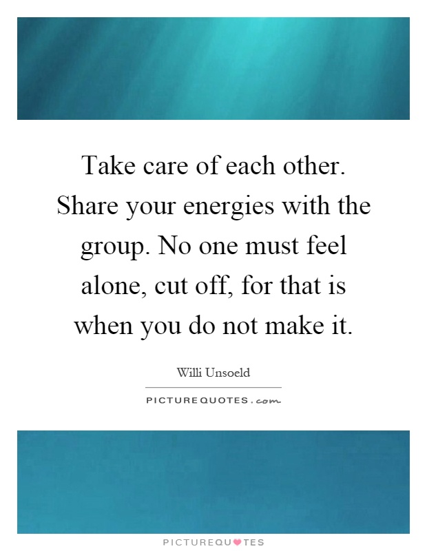 Take Care Of Each Other: Take Care Of Each Other. Share Your Energies With The