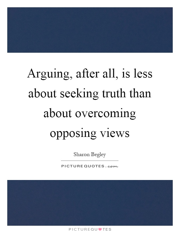 seeking truth essay To speak truth, we must seek truth truth-seeking requires persistence and humility when we seek truth in any form, we are seeking to understand some small aspect of the reality that created and encompasses us all.
