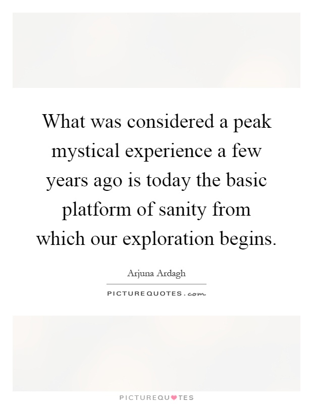 what was considered a peak mystical experience a few years ago