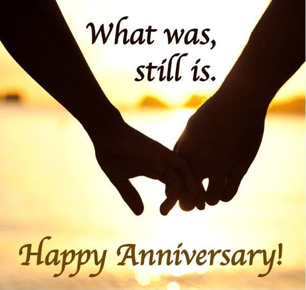 What was, still is. Happy anniversary! Picture Quote #1