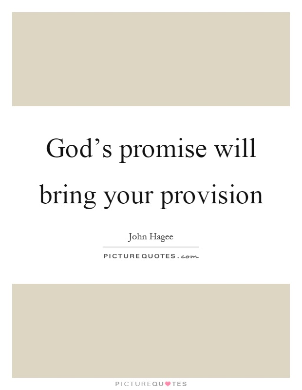 God's promise will bring your provision Picture Quote #1