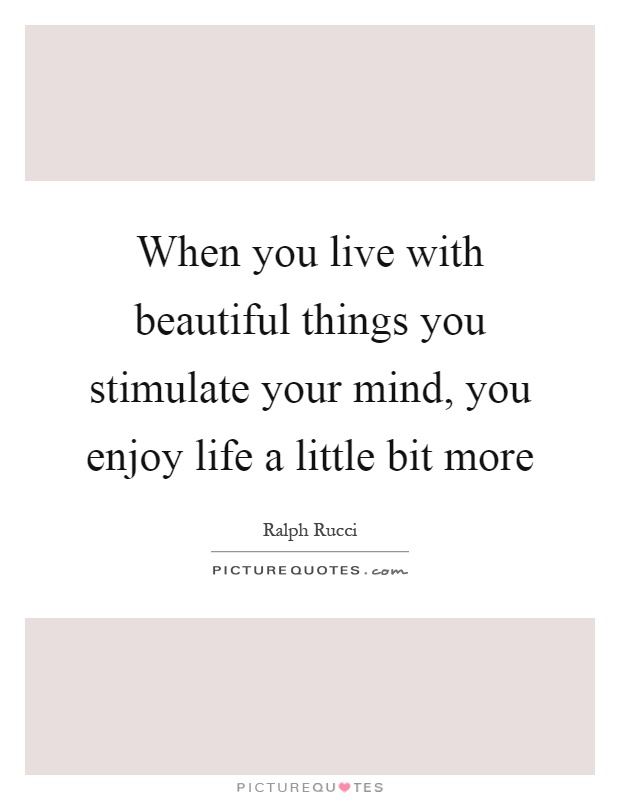 Beautiful Things In Life Quotes & Sayings | Beautiful Things