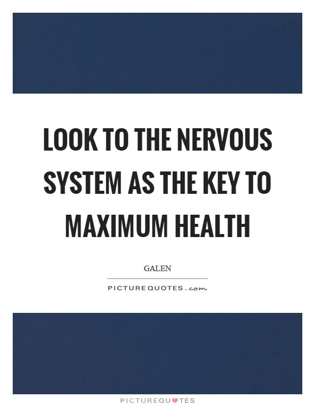 Look to the nervous system as the key to maximum health Picture Quote #1