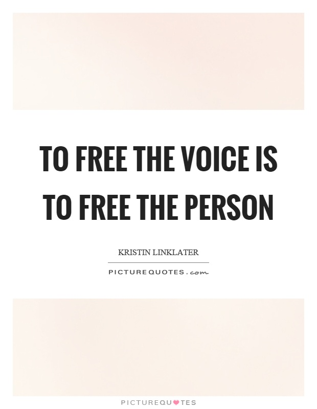 To free the voice is to free the person Picture Quote #1