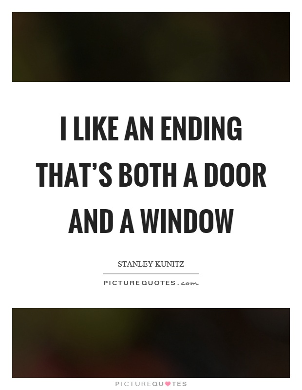 I like an ending that's both a door and a window Picture Quote #1