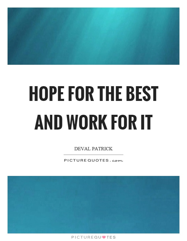 Hope for the best and work for it Picture Quote #1