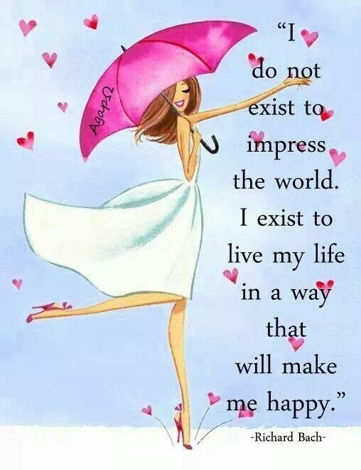 I do not exist to impress the world. I exist to live my life in a way that will make me happy Picture Quote #1