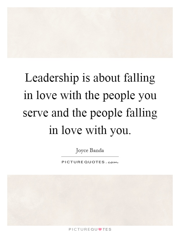 Leadership is about falling in love with the people you serve and the people falling in love with you Picture Quote #1
