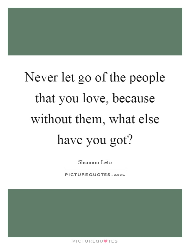 Never Let You Go Quotes Sayings Never Let You Go Picture Quotes