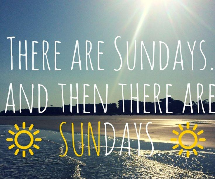 There are Sundays. And then there are Sundays Picture Quote #1