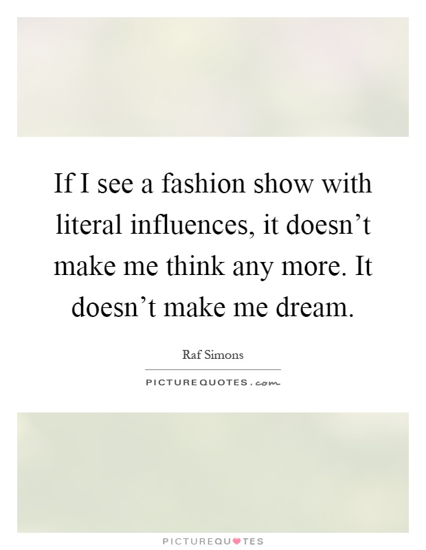 Fashion Show Quotes & Sayings  Fashion Show Picture Quotes. Depression Quotes From Books. Family Quotes Close Knit. Christmas Quotes Video. Funny Quotes Lawyers. New Girl Quotes Jess. Girl Upset Quotes. Encouragement Quotes Self Knowledge. Cute Quotes Xanga