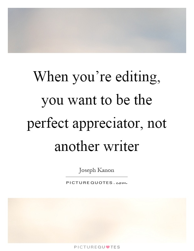 Editing Quotes   Editing Sayings   Editing Picture Quotes